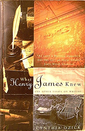 What Henry James Knew By Cynthia Ozick