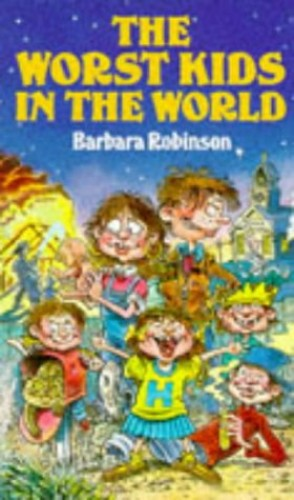 The Worst Kids in the World By Barbara Robinson