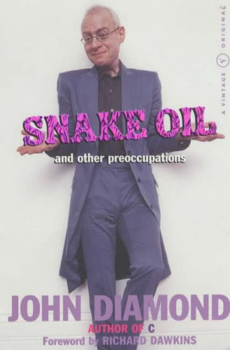 Snake Oil And Other Preoccupations By John Diamond