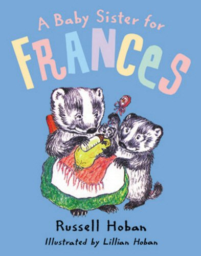 A Baby Sister for Frances, A By Russell Hoban