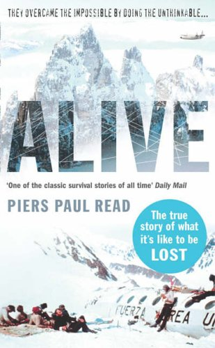 Alive:The True Story of the Andes Survivors By Read, Piers Paul