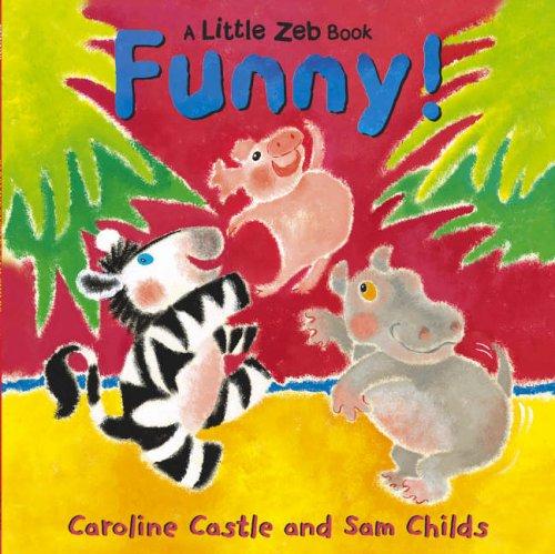 A Little Zeb Called Funny By Caroline Castle