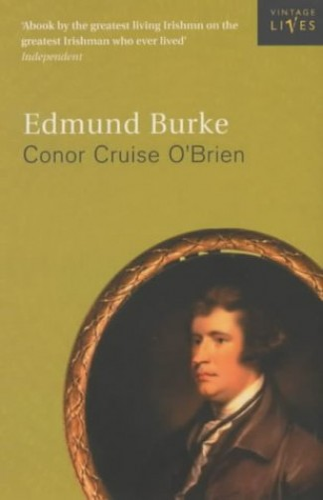 Edmund Burke By Conor Cruise O'Brien