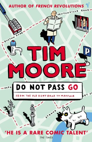 Do Not Pass Go: From the Old Kent Road to Mayfair by Tim Moore