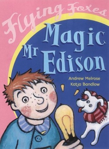 Magic Mr Edison By Andrew Melrose