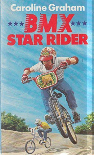 B. M. X. Star Rider By Caroline Graham