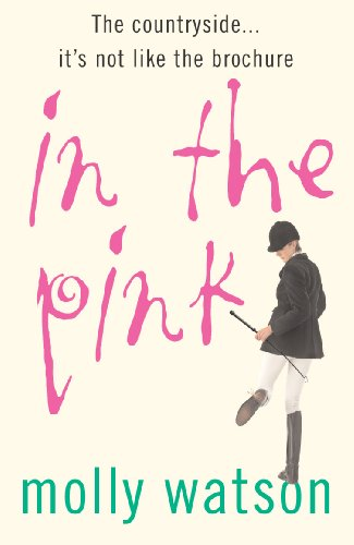 In The Pink: A Rural Odyssey By Molly Watson