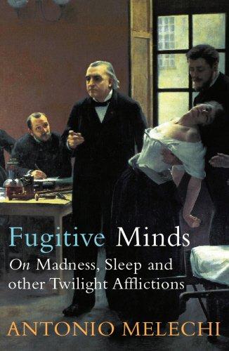 Fugitive Minds By Antonio Melechi