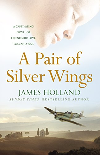 A Pair of Silver Wings By James Holland