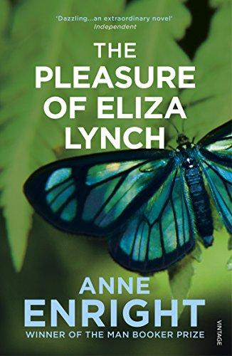 The Pleasure of Eliza Lynch By Anne Enright
