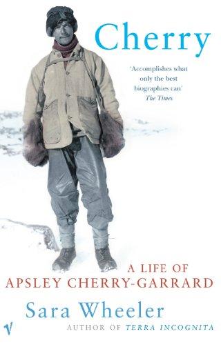 Cherry: A Life of Apsley Cherry-Garrard By Sara Wheeler