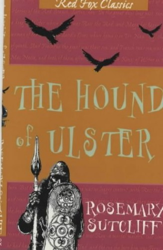 The Hound Of Ulster By Rosemary Sutcliff