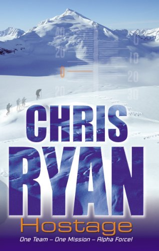 Alpha Force: Hostage: Book 3 By Chris Ryan