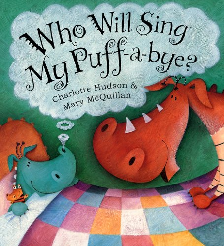 Who Will Sing My Puff-A-Bye? By Charlotte Hudson
