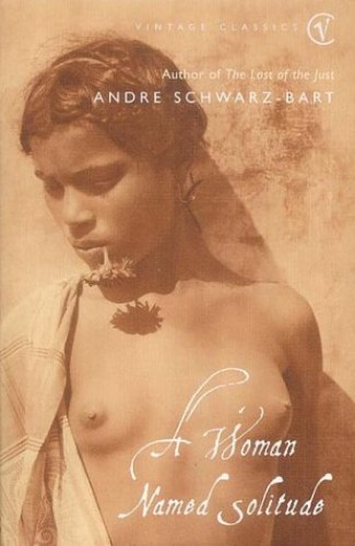 A Woman Named Solitude By Andre Schwarz-Bart