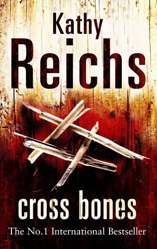 Cross Bones: (Temperance Brennan 8) By Kathy Reichs