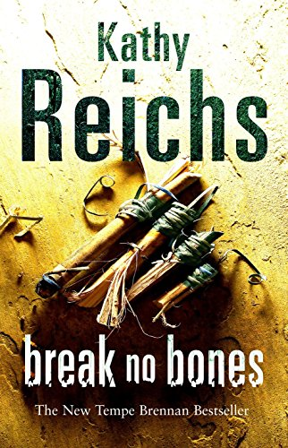 Break No Bones: (Temperance Brennan 9) By Kathy Reichs
