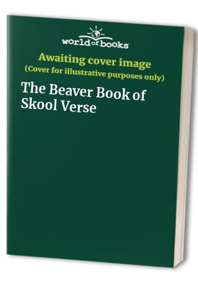 The Beaver Book of Skool Verse By Edited by Jennifer Curry