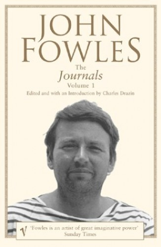 The Journals, Volume 1: v. 1 By John Fowles