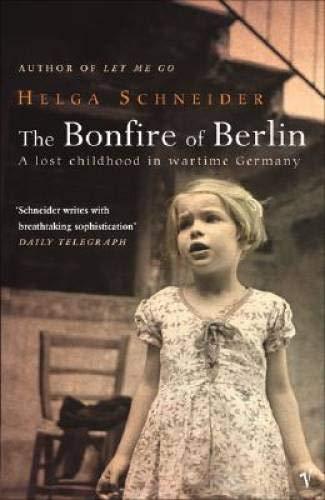 The Bonfire Of Berlin By Helga Schneider