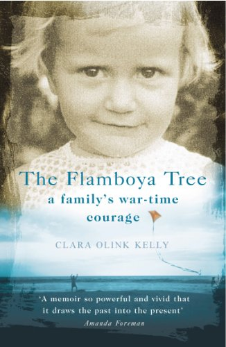 The Flamboya Tree: Memories of a Family's War Time Courage By Clara Olink Kelly