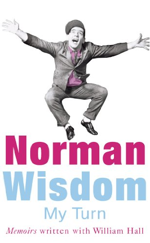 My Turn: An Autobiography By Norman Wisdom