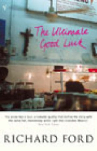 The Ultimate Good Luck By Richard Ford