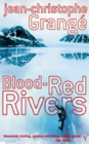 Blood Red Rivers By Jean-Christophe Grange