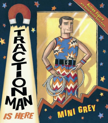 Traction Man Is Here By Mini Grey