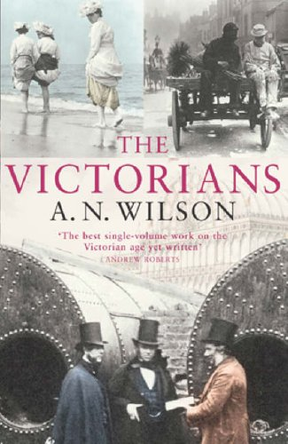 The Victorians By A. N. Wilson