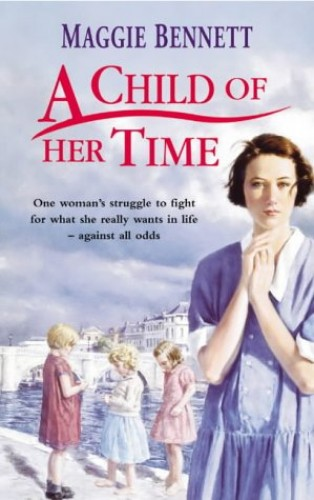 A Child Of Her Time By Maggie Bennett