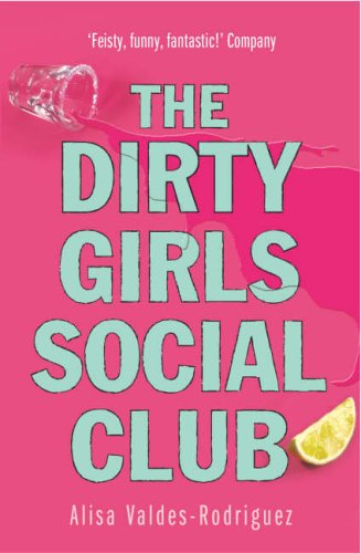 Dirty Girls Social Club By Alisa Valdes-Rodriguez