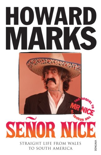 Senor Nice: Straight Life from Wales to South America by Howard Marks