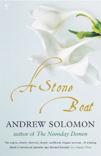 A Stone Boat, A By Andrew Solomon