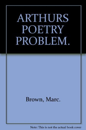 ARTHURS POETRY PROBLEM. By Marc. Brown