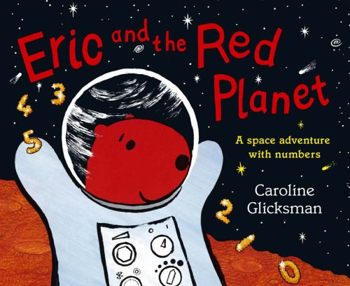 Eric and the Red Planet By Caroline Glicksman