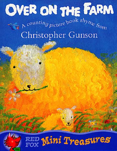 OVER ON THE FARM (MINI TREASURE) By Christopher Gunson