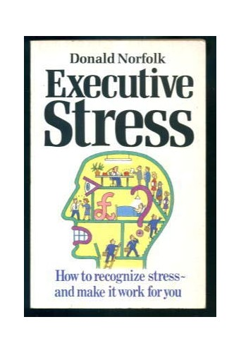 Executive Stress By Donald Norfolk