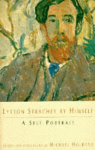 Lytton Strachey by Himself By Lytton Strachey