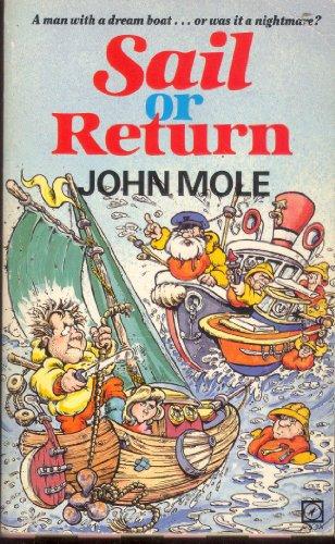 Sail or Return By John Mole