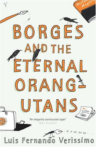 Borges And The Eternal Orang-Utans By Luis Fernando Verissimo