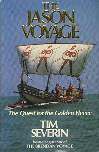 The Jason Voyage: The Quest for the Golden Fleece By Tim Severin