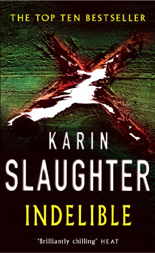 Indelible: (Grant County series 4) By Karin Slaughter