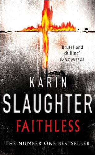 Faithless: (Grant County series 5) By Karin Slaughter