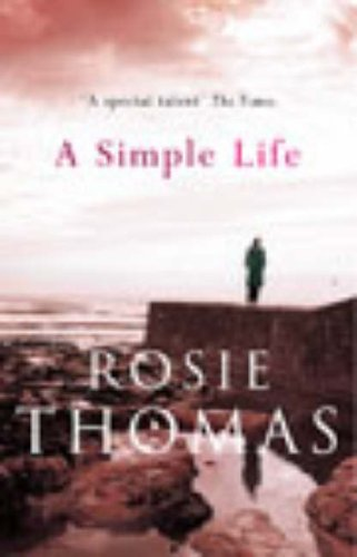 A Simple Life, A By Rosie Thomas