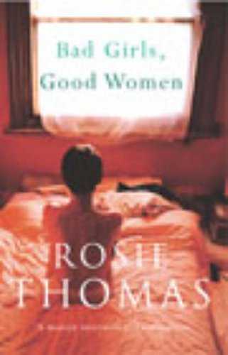 Bad Girls, Good Women by Rosie Thomas