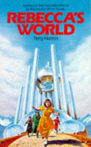 Rebecca's World Rebecca's World: Journey to the Forbidden Planet By Terry Nation