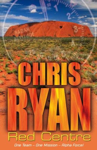 Alpha Force: Red Centre By Chris Ryan