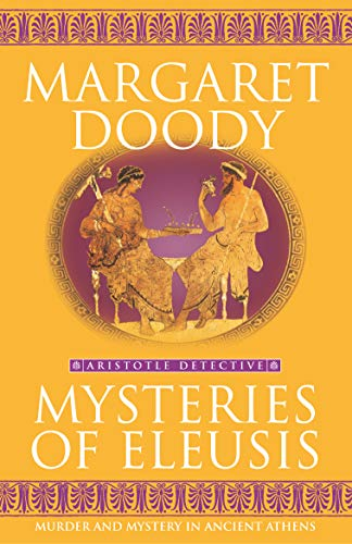 Mysteries Of Eleusis (Aristotle Detective) By Margaret Doody