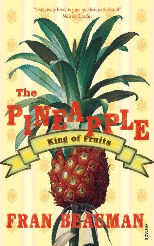 The Pineapple By Francesca Beauman